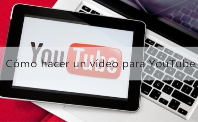 hacer video para youtube